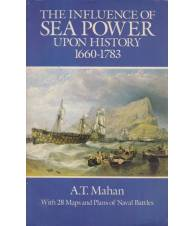 The Influence of Sea Power upon History. 1660-1783.