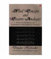 Fluid concepts and creative analogies. Computer models of the fundamental mechanism of thought