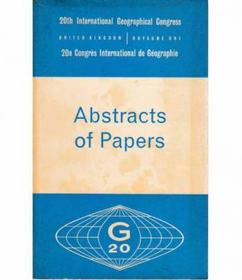 20th International Geographical Congress-20e Congrès International de Geographie. Abstratcs of Papers. Bilingue Inglese Francese