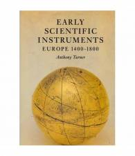 Early scientific instruments. Europe 1400-1800