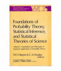 Foundations of Probability Theory, Statistical Inference, and Statistical Theories of Science Vol. 1