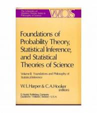 Foundations of Probability Theory, Statistical Inference, and Statistical Theories of Science. Volume II